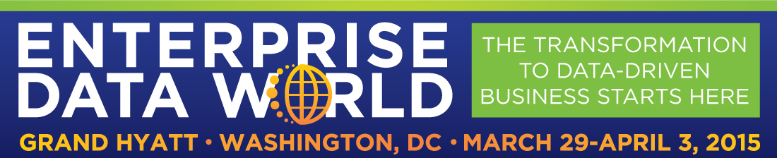 Enterprise Data World 2015, Washington, DC, March 29 - April 3